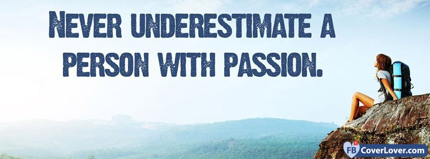 never-underestimate-passion_facebook_cover