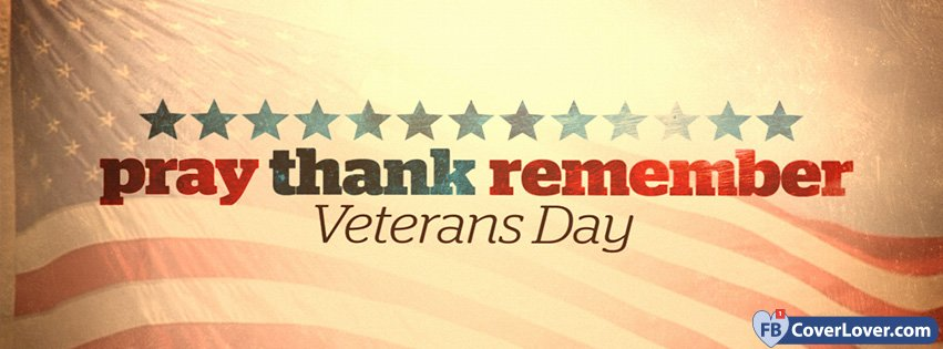 11-11-2016-pray-thank-remember-veterans-day-facebook-covers-fbcoverlover_facebook_cover
