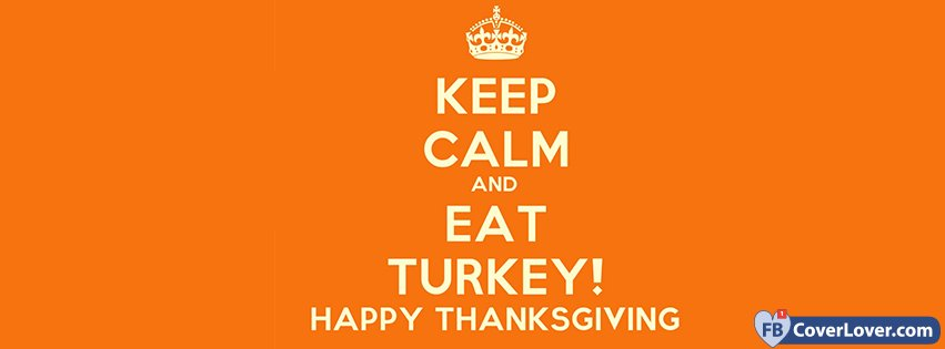 11-23-2016-keep-calm-and-happy-thanksgiving_facebook_cover